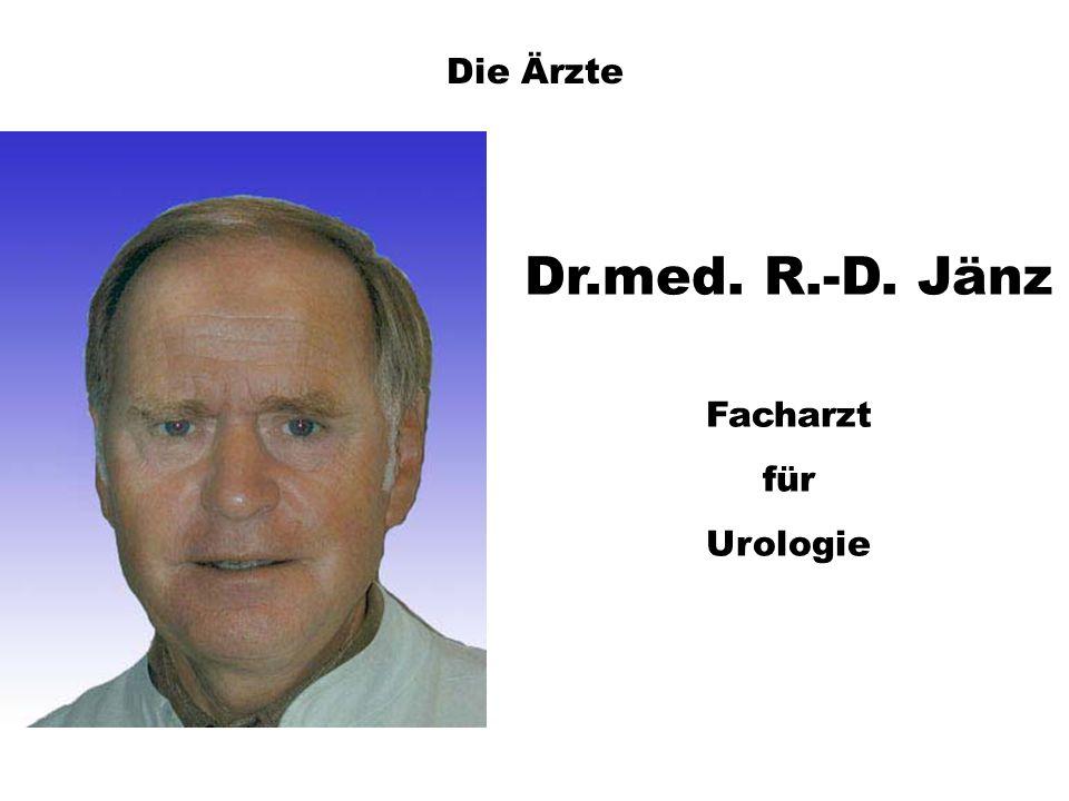 Die Ärzte Dr.med. R.-D. Jänz Facharzt für Urologie
