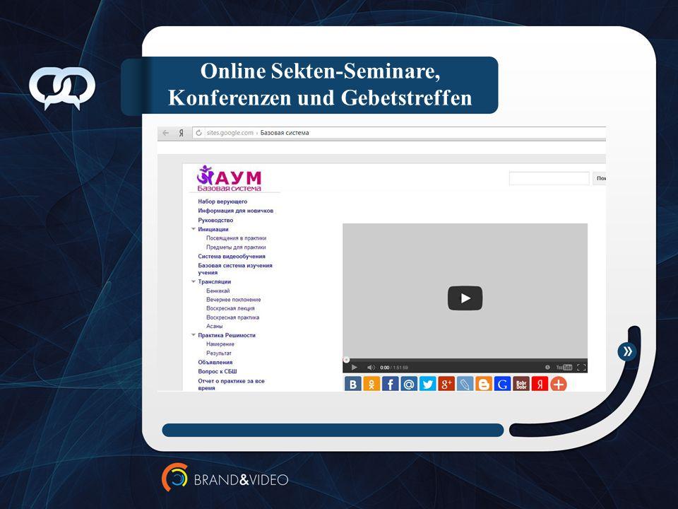 Online Sekten-Seminare, Konferenzen und Gebetstreffen