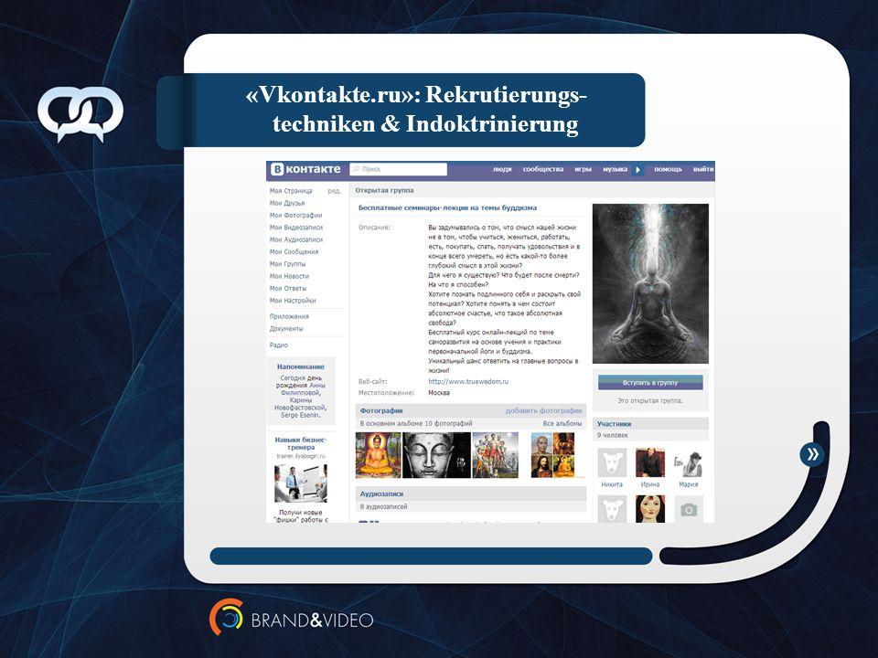«Vkontakte.ru»: Rekrutierungs- techniken & Indoktrinierung