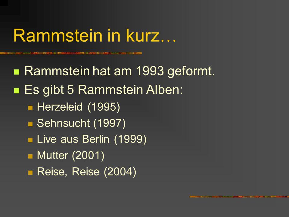 Rammstein in kurz… Rammstein hat am 1993 geformt.