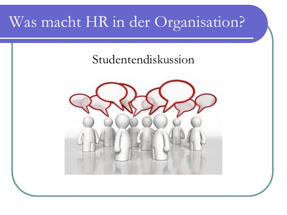 Was macht HR in der Organisation