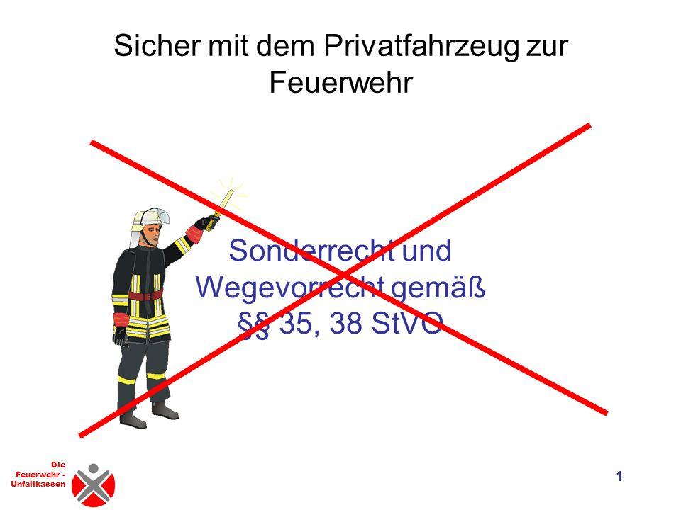 Sicher mit dem Privatfahrzeug zur Feuerwehr
