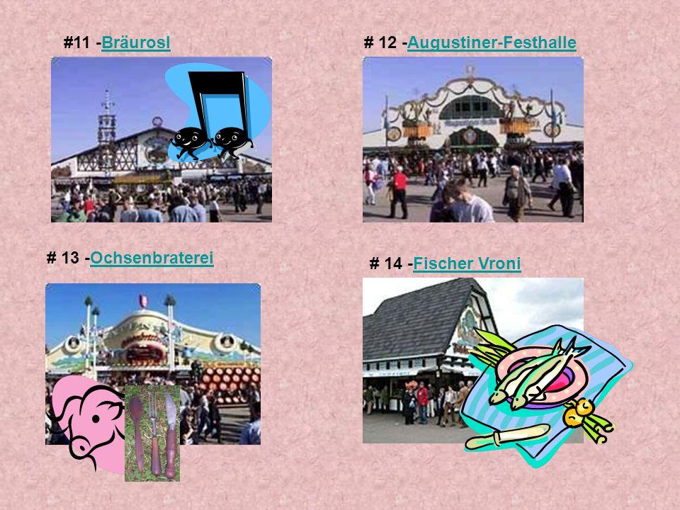 #11 -Bräurosl # 12 -Augustiner-Festhalle # 13 -Ochsenbraterei # 14 -Fischer Vroni