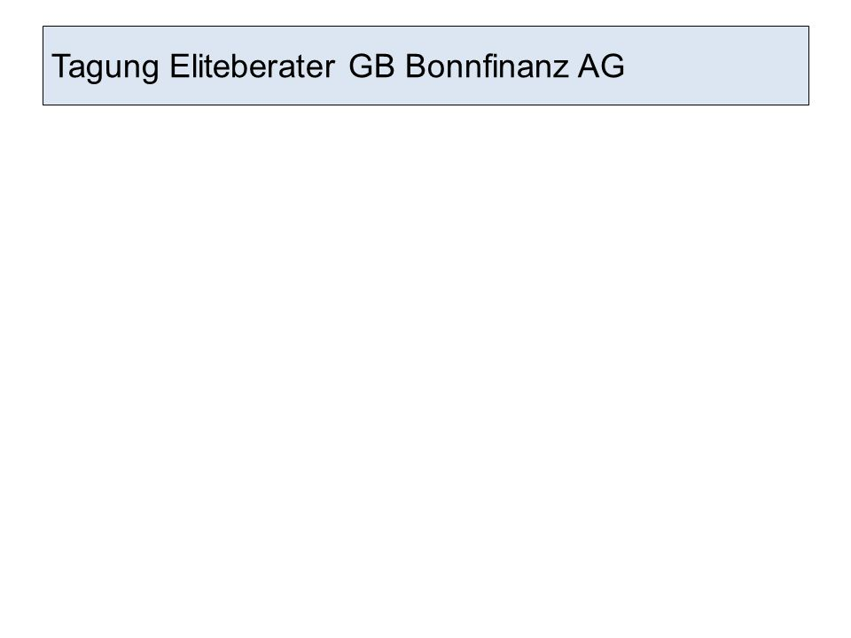 Tagung Eliteberater GB Bonnfinanz AG
