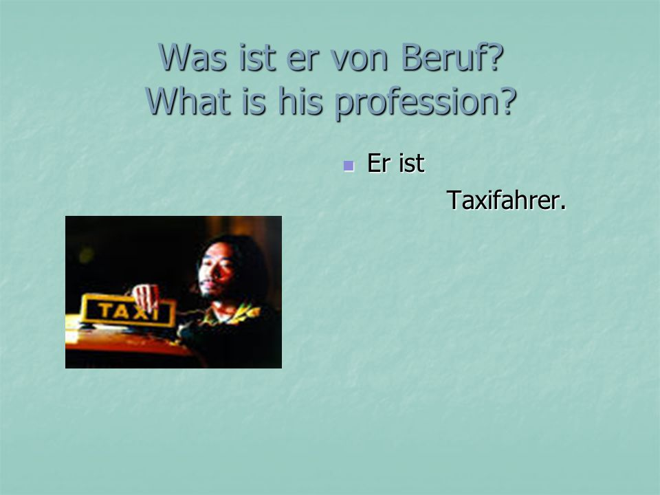 Was ist er von Beruf What is his profession