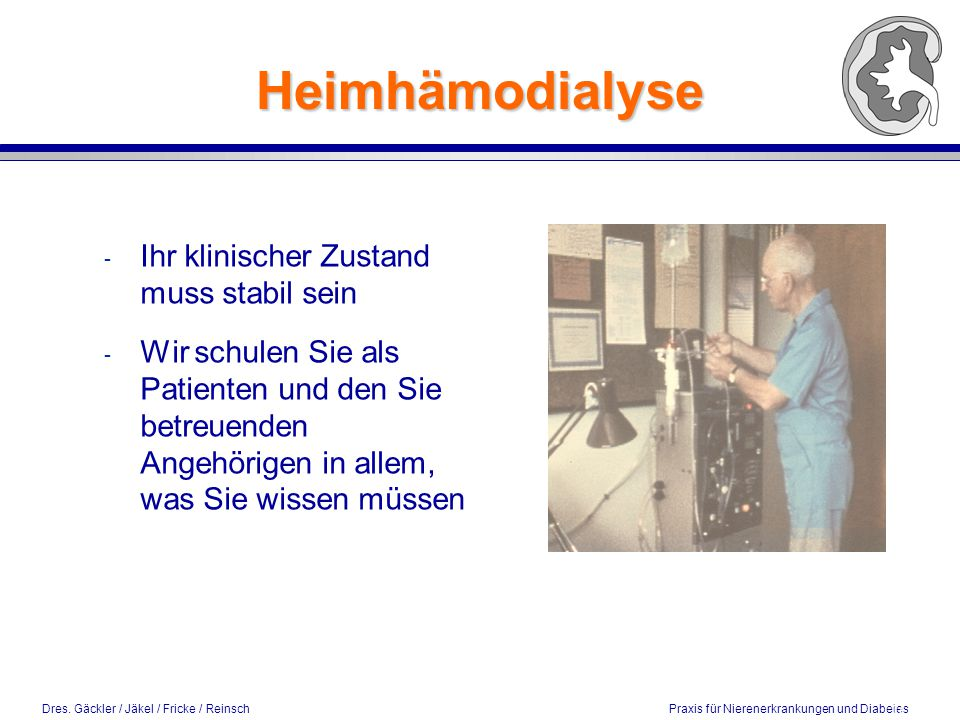 Heimhämodialyse Ihr klinischer Zustand muss stabil sein