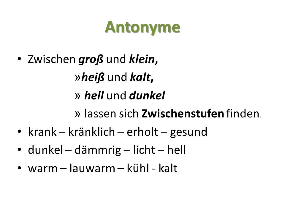 Antonyme Zwischen groß und klein, heiß und kalt, hell und dunkel