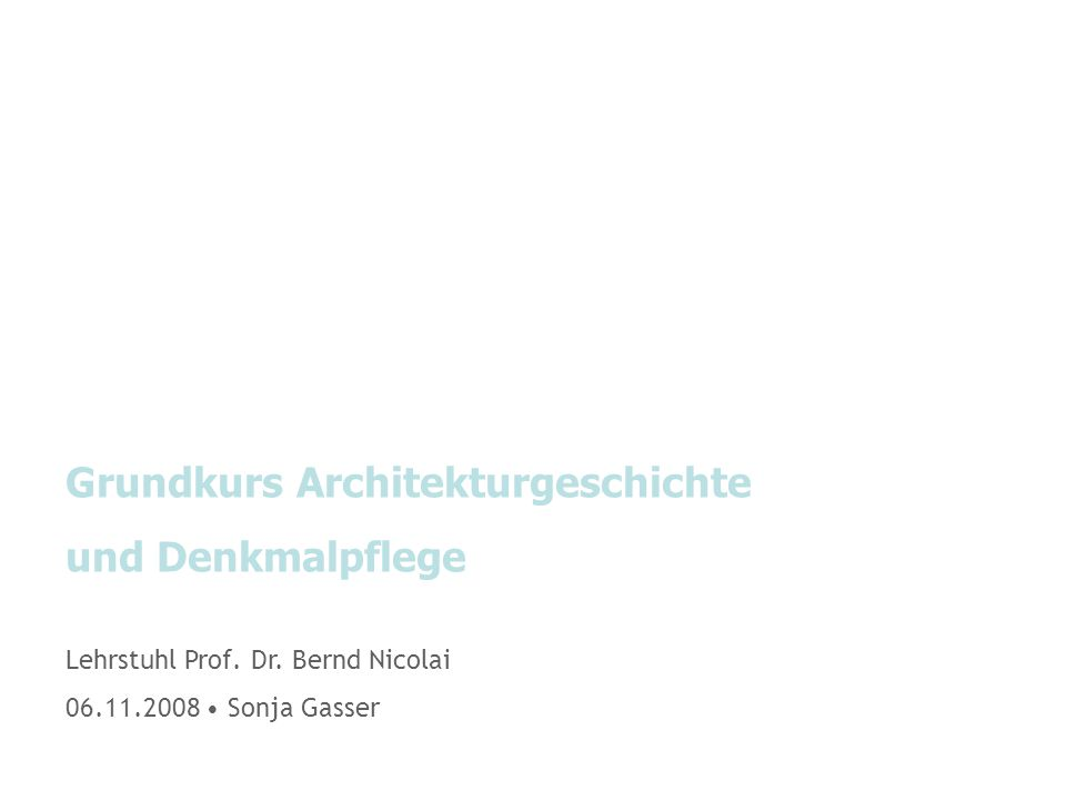 Grundkurs Architekturgeschichte und Denkmalpflege