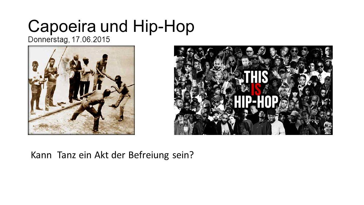 Capoeira und Hip-Hop Donnerstag, 17.06.2015