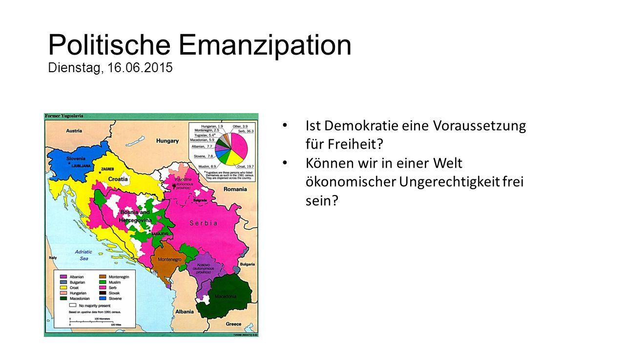 Politische Emanzipation Dienstag, 16.06.2015