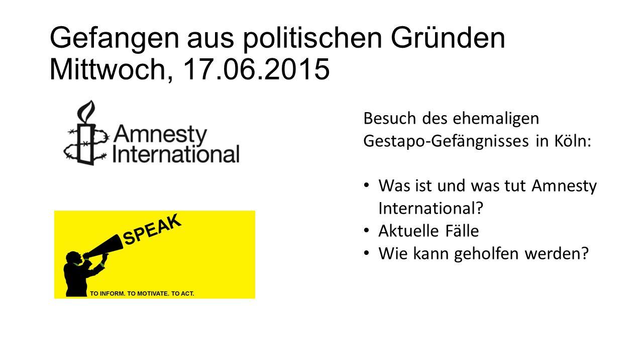 Gefangen aus politischen Gründen Mittwoch, 17.06.2015