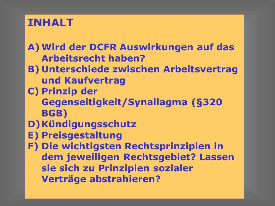 INHALT Wird der DCFR Auswirkungen auf das Arbeitsrecht haben