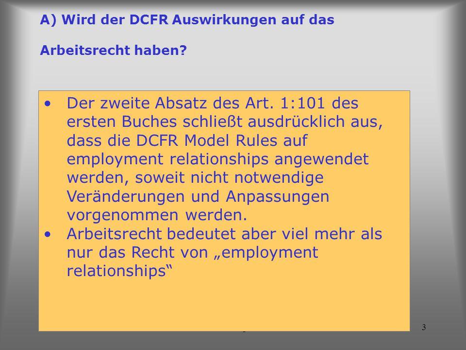 A) Wird der DCFR Auswirkungen auf das Arbeitsrecht haben