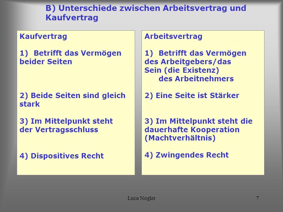 B) Unterschiede zwischen Arbeitsvertrag und Kaufvertrag