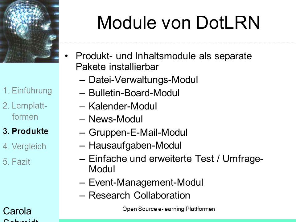 Module von DotLRN Produkt- und Inhaltsmodule als separate Pakete installierbar. Datei-Verwaltungs-Modul.