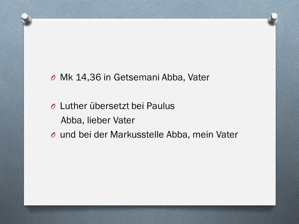 Mk 14,36 in Getsemani Abba, Vater