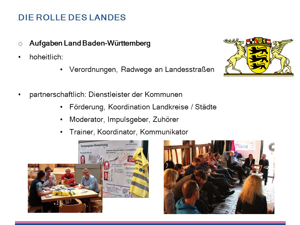 Die Rolle des Landes Aufgaben Land Baden-Württemberg hoheitlich:
