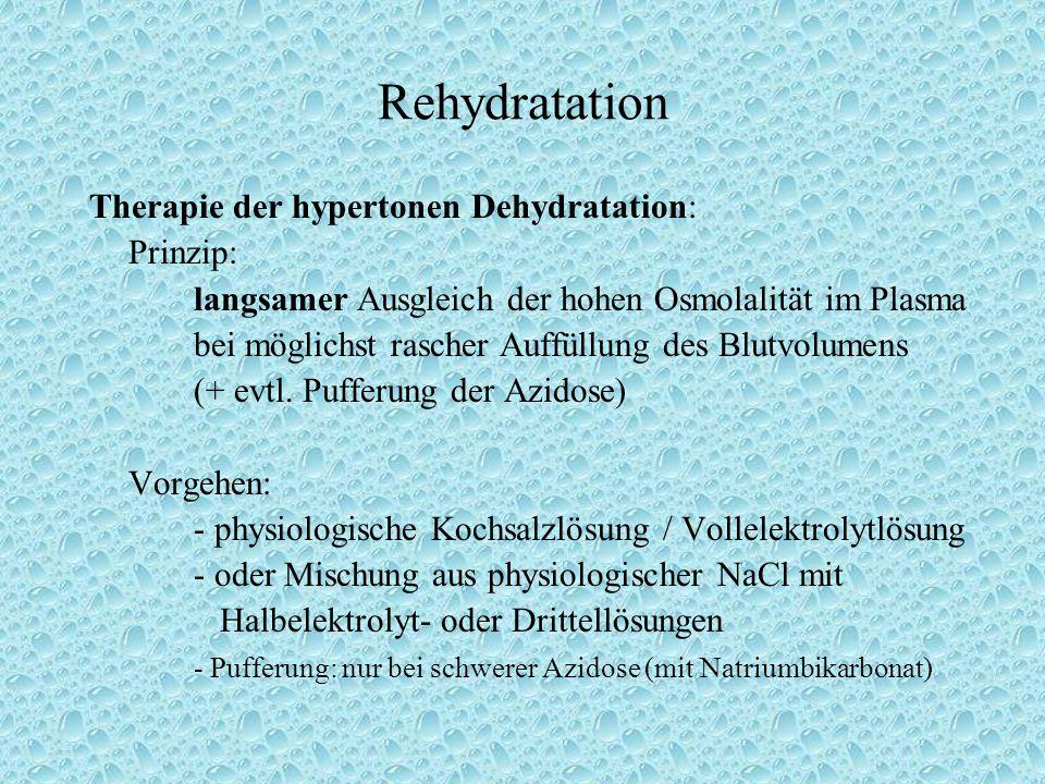 Rehydratation Therapie der hypertonen Dehydratation: Prinzip: