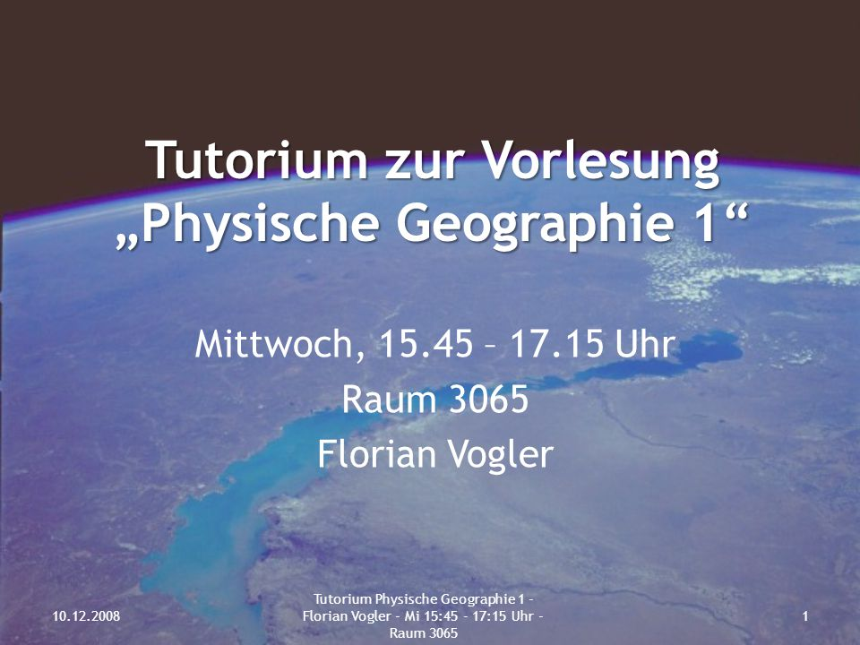 """Tutorium zur Vorlesung """"Physische Geographie 1"""