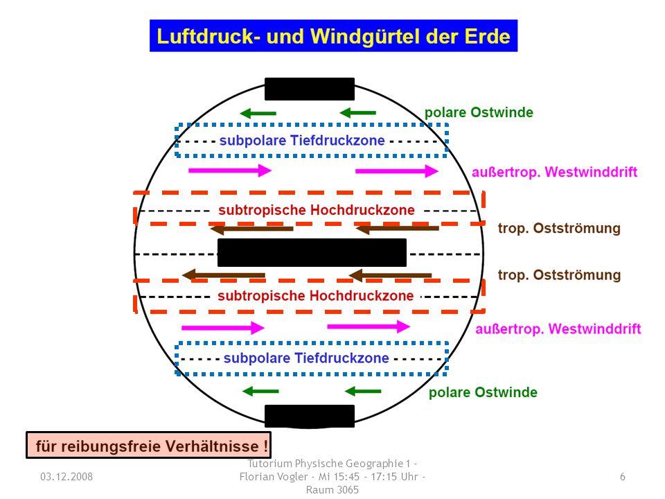 03.12.2008 Tutorium Physische Geographie 1 - Florian Vogler - Mi 15:45 - 17:15 Uhr - Raum 3065