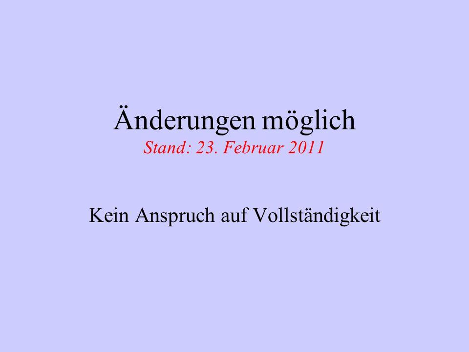 Änderungen möglich Stand: 23. Februar 2011