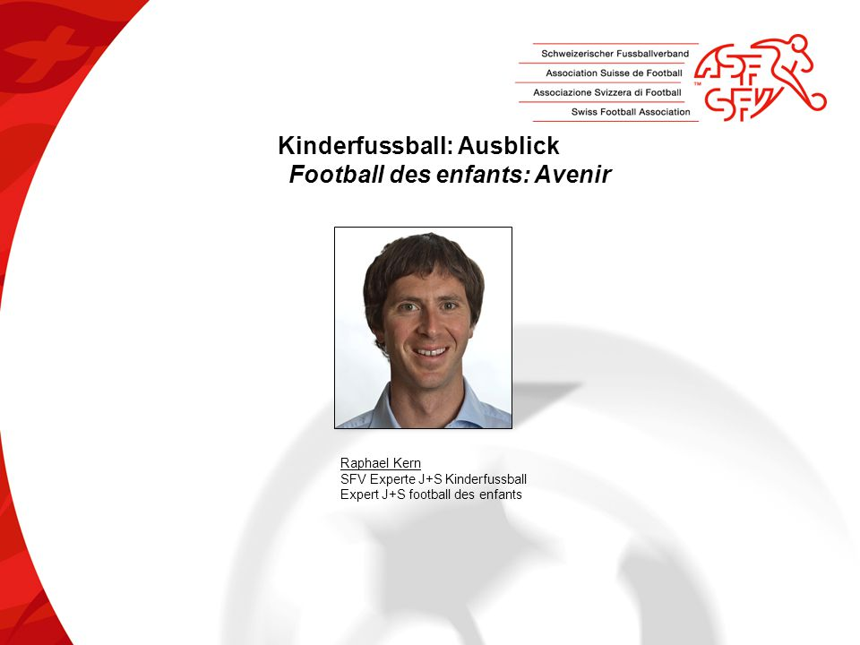Kinderfussball: Ausblick Football des enfants: Avenir
