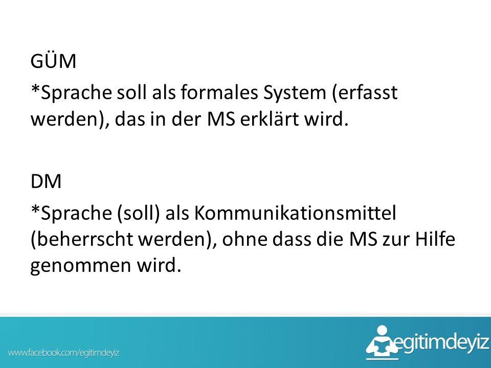 GÜM *Sprache soll als formales System (erfasst werden), das in der MS erklärt wird.
