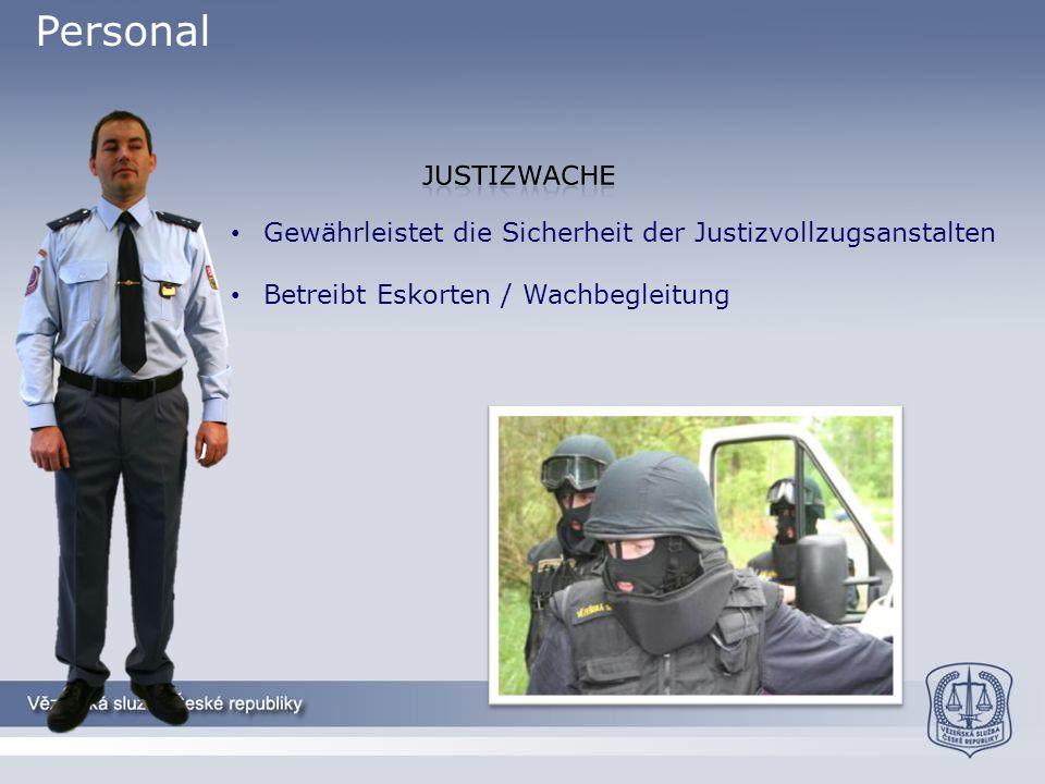 Personal Gewährleistet die Sicherheit der Justizvollzugsanstalten
