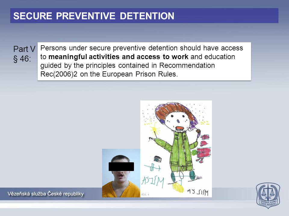 SECURE PREVENTIVE DETENTION