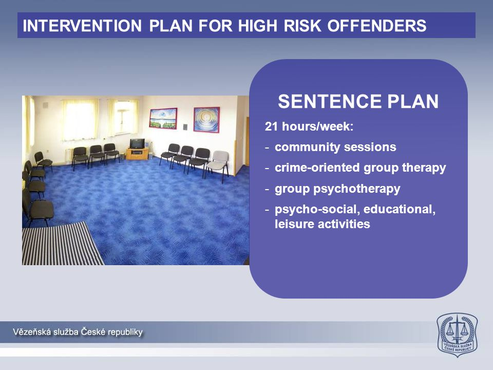 SENTENCE PLAN INTERVENTION PLAN FOR HIGH RISK OFFENDERS 21 hours/week: