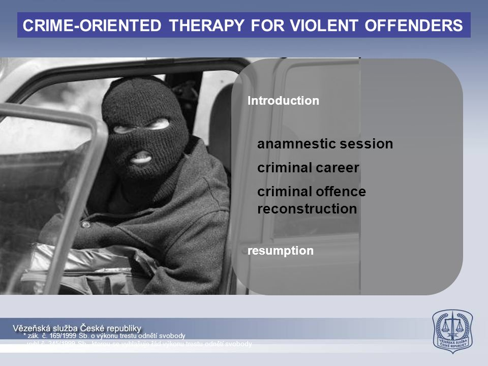 CRIME-ORIENTED THERAPY FOR VIOLENT OFFENDERS
