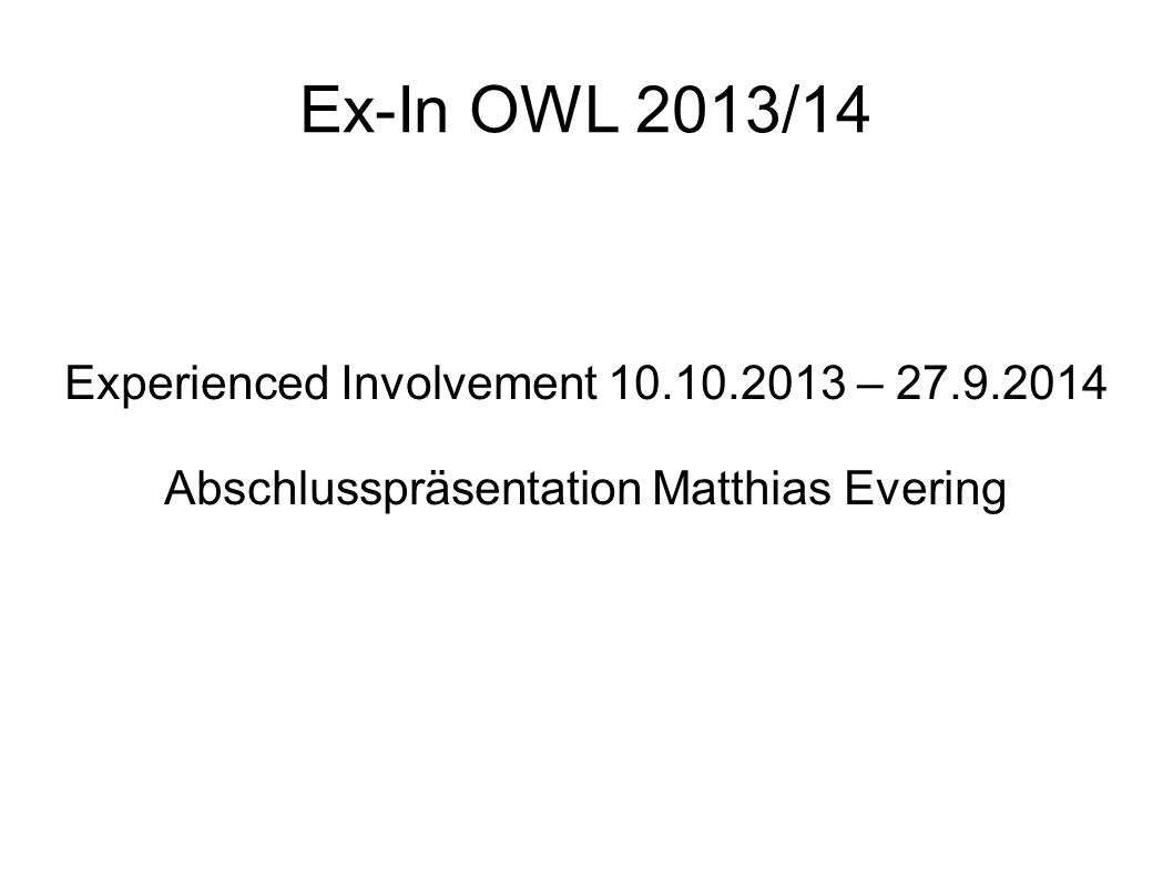 Ex-In OWL 2013/14 Experienced Involvement 10.10.2013 – 27.9.2014