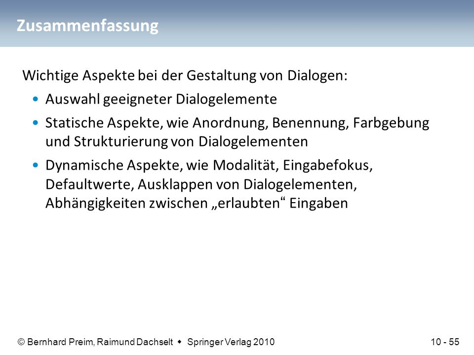 Zusammenfassung Wichtige Aspekte bei der Gestaltung von Dialogen: