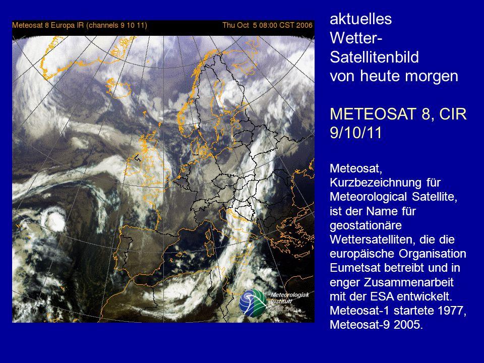 Wetter-Satellitenbild von heute morgen METEOSAT 8, CIR 9/10/11