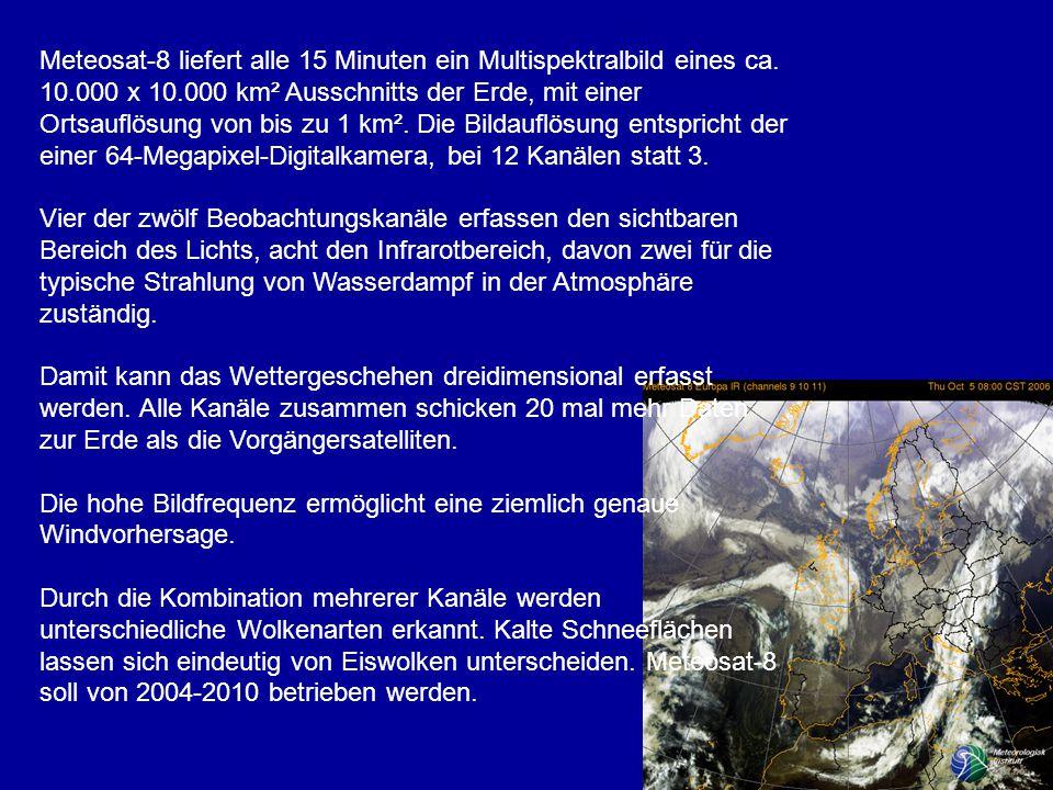 Meteosat-8 liefert alle 15 Minuten ein Multispektralbild eines ca. 10
