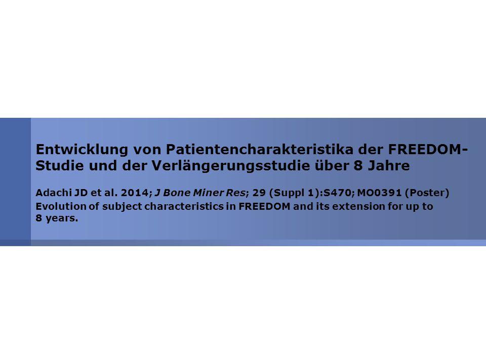 Entwicklung von Patientencharakteristika der FREEDOM-Studie und der Verlängerungsstudie über 8 Jahre