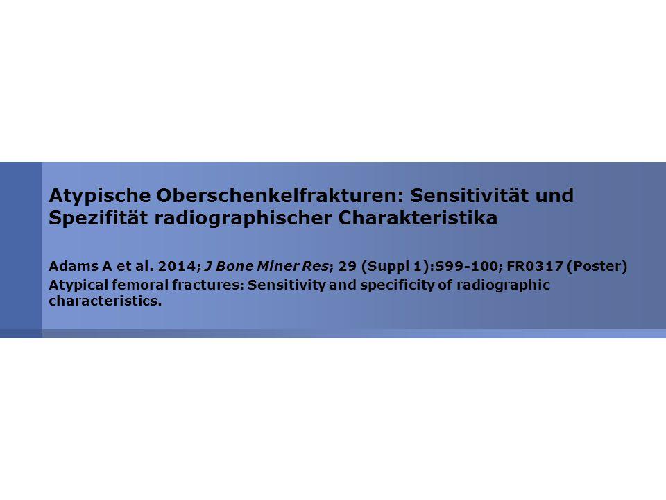 Atypische Oberschenkelfrakturen: Sensitivität und Spezifität radiographischer Charakteristika