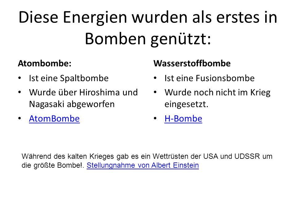 Diese Energien wurden als erstes in Bomben genützt: