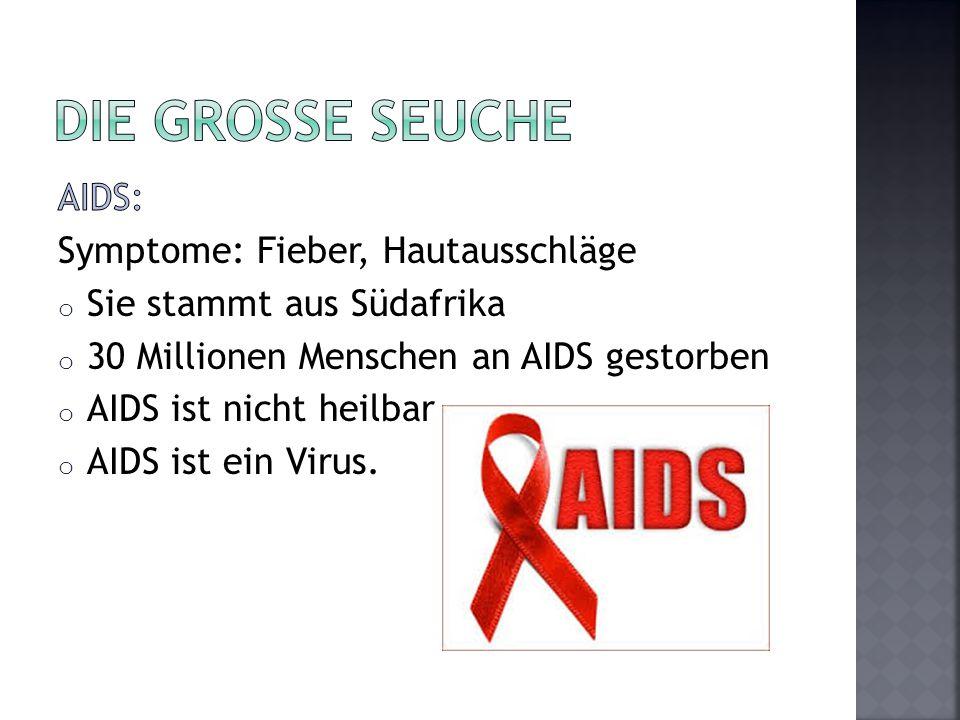 Die grosse seuche AIDS: Symptome: Fieber, Hautausschläge