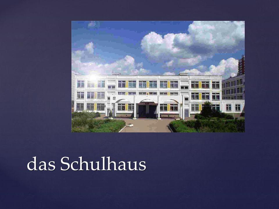 das Schulhaus