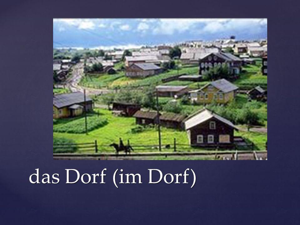 das Dorf (im Dorf)