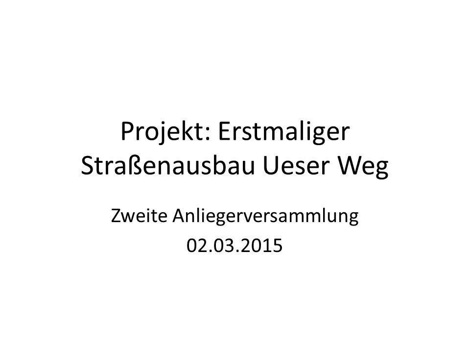 Projekt: Erstmaliger Straßenausbau Ueser Weg
