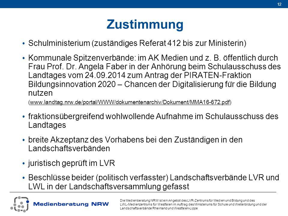 Zustimmung Schulministerium (zuständiges Referat 412 bis zur Ministerin)