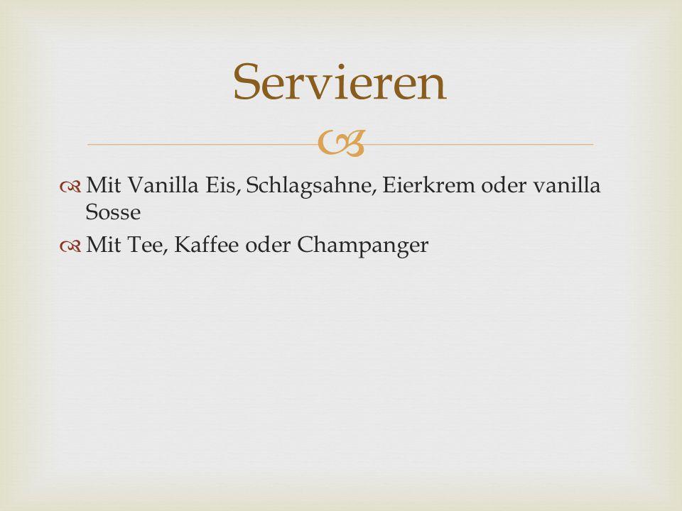 Servieren Mit Vanilla Eis, Schlagsahne, Eierkrem oder vanilla Sosse