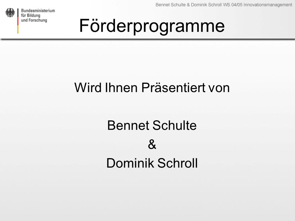 Wird Ihnen Präsentiert von Bennet Schulte & Dominik Schroll