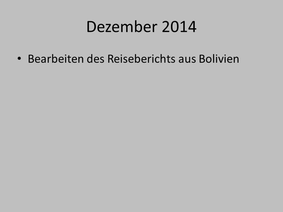 Dezember 2014 Bearbeiten des Reiseberichts aus Bolivien