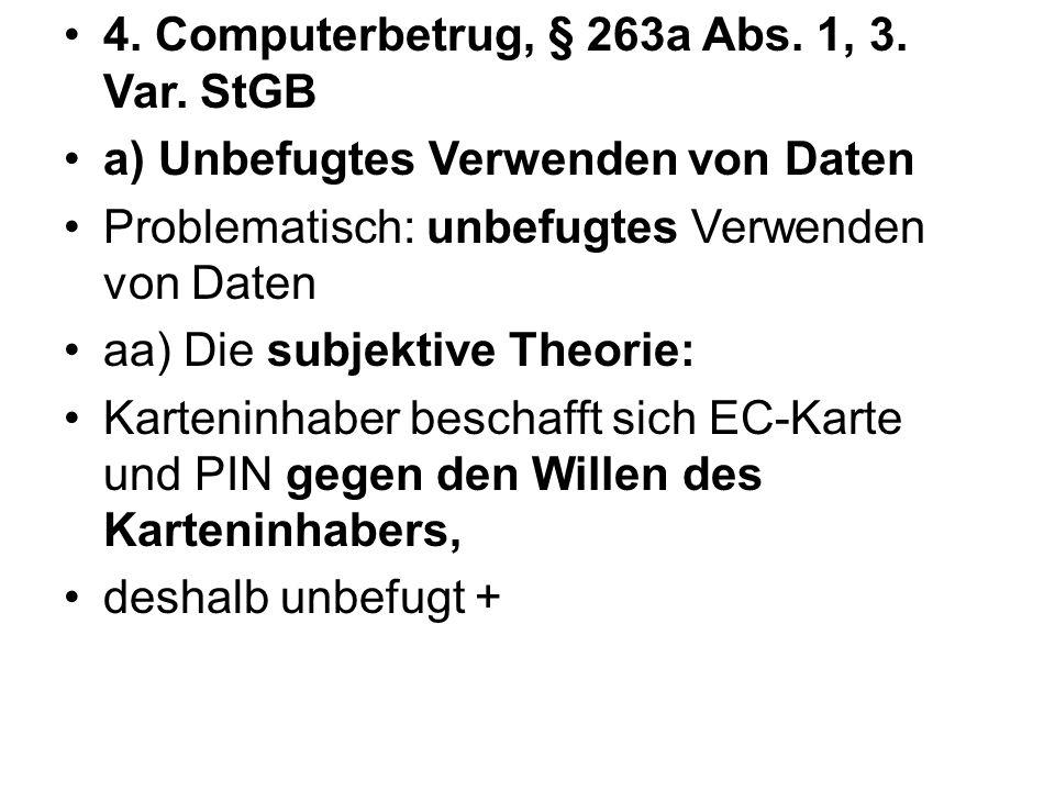 4. Computerbetrug, § 263a Abs. 1, 3. Var. StGB