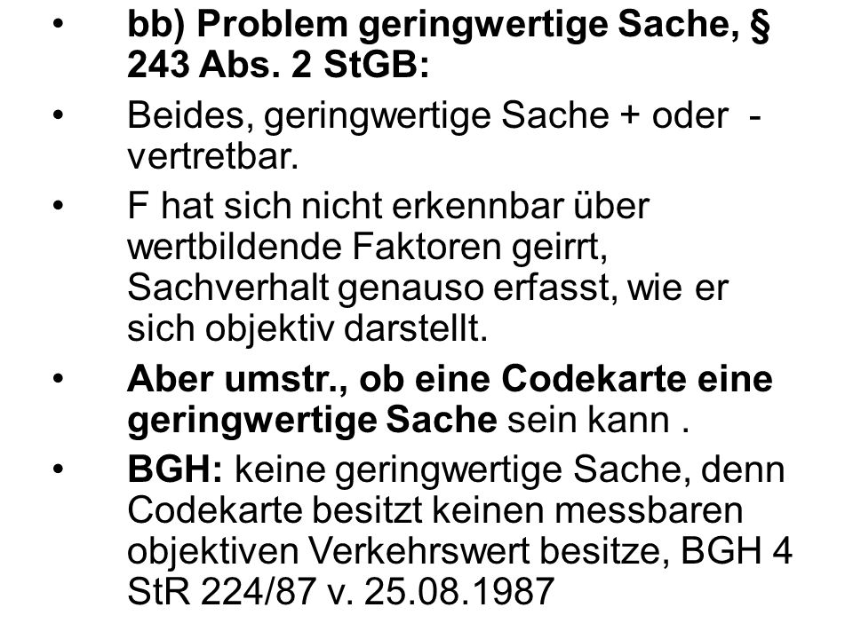 bb) Problem geringwertige Sache, § 243 Abs. 2 StGB: