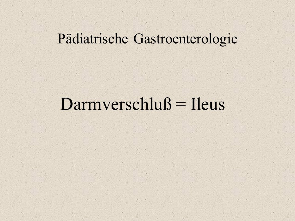Pädiatrische Gastroenterologie