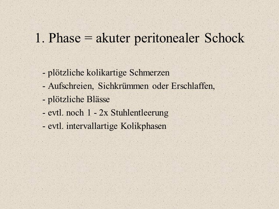 1. Phase = akuter peritonealer Schock
